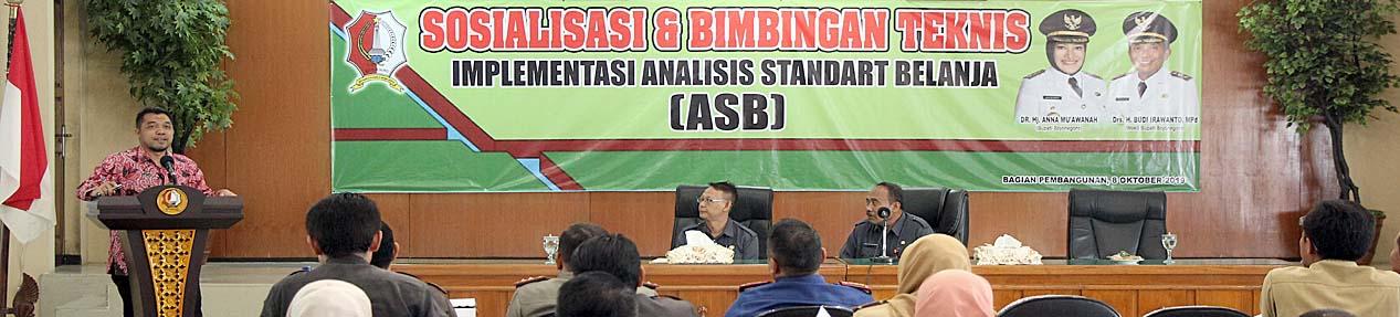 Sosialisasi dan Bimbingan Teknis<BR>Implementasi Analisis Standar Belanja (ASB)